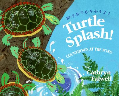 Turtle Splash! By Falwell, Cathryn
