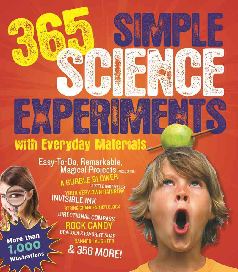 365 Simple Science Experiments With Everyday Materials By Churchill, E. Richard/ Loeschnig, Louis V./ Mandell, Muriel