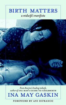 Birth Matters By Gaskin, Ina May
